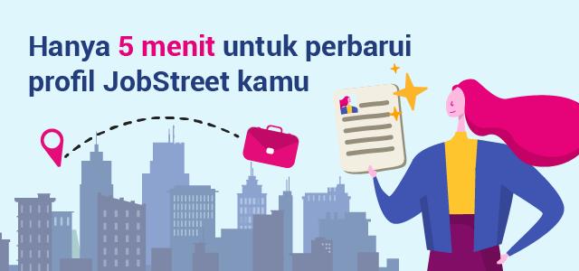 Hanya 5 menit untuk perbarui profil JobStreet kamu